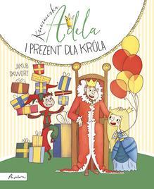 Księżniczka Adela i prezent dla króla - brak